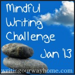 Mindful Writing Challenge Jan '13